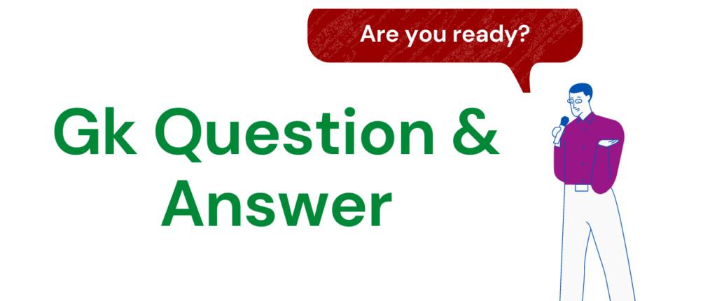 Gk Question & Answer, सामान्य ज्ञान के प्रश्न - Hindi Gk 2021